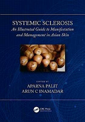 Portada del libro 9781138480049 Systemic Sclerosis. An Illustrated Guide to Manifestation and Management in Asian Skin