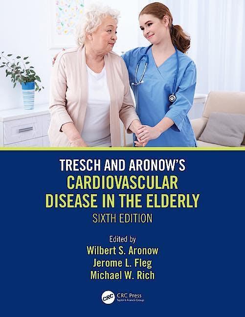 Portada del libro 9781138558298 Tresch and Aronow's Cardiovascular Disease in the Elderly