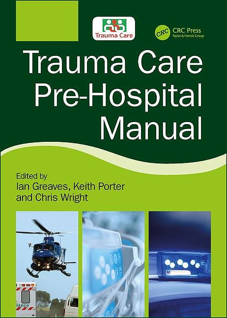 Portada del libro 9781138626843 Trauma Care Pre-Hospital Manual