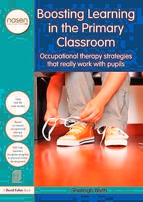 Portada del libro 9781138826786 Boosting Learning In The Primary Classroom. Occupational Therapy Strategies That Really Work With Pupils (Softcover)