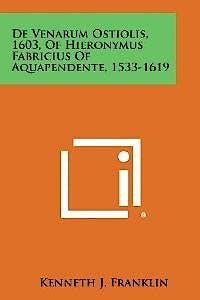 Portada del libro 9781258578138 De Venarum Ostiolis, 1603, of Hieronymus Fabricius of Aquapendente, 1533-1619