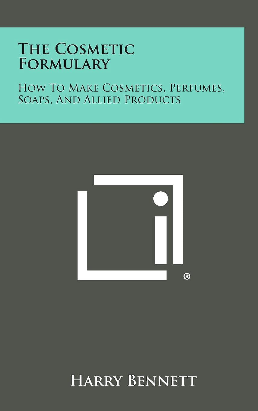 Portada del libro 9781258799892 The Cosmetic Formulary. How to Make Cosmetics, Perfumes, Soaps, and Allied Products