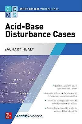 Portada del libro 9781260457872 Critical Concept Mastery Series: Acid-Base Disturbance Cases