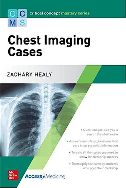 Portada del libro 9781260457896 Critical Concept Mastery Series: Chest Imaging Cases