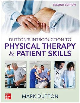 Portada del libro 9781260457957 Dutton's Introduction to Physical Therapy and Patient Skills