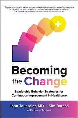 Portada del libro 9781260461688 Becoming the Change: Leadership Behavior Strategies for Continuous Improvement in Healthcare
