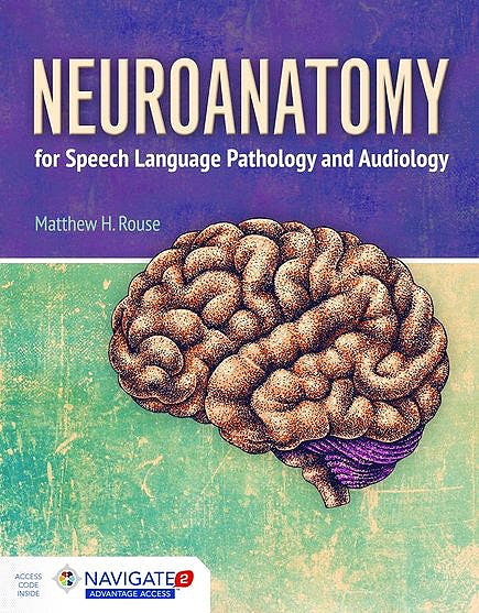 Portada del libro 9781284023060 Neuroanatomy for Speech Language Pathology and Audiology Includes Navigate 2 Advantage Access