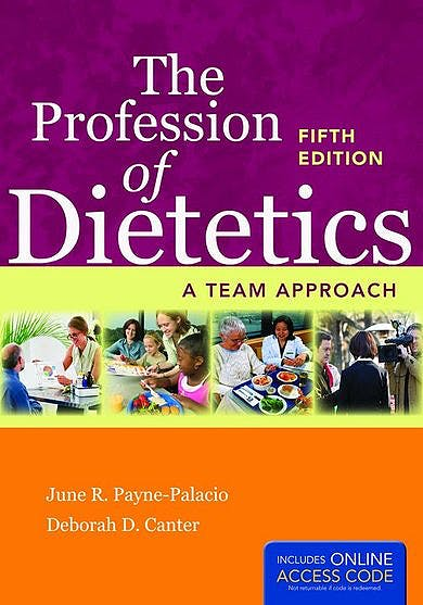 Portada del libro 9781284026085 The Profession of Dietetics. a Team Approach + Online Access