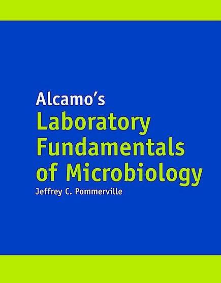 Portada del libro 9781284031072 Alcamo's Laboratory Fundamentals of Microbiology