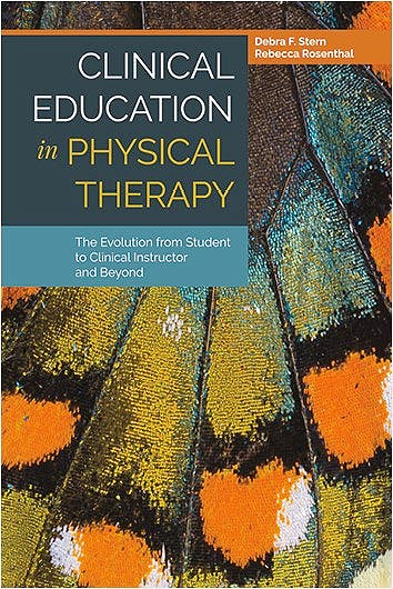 Portada del libro 9781284032284 Clinical Education in Physical Therapy. The Evolution from Student to Clinical Instructor and Beyond