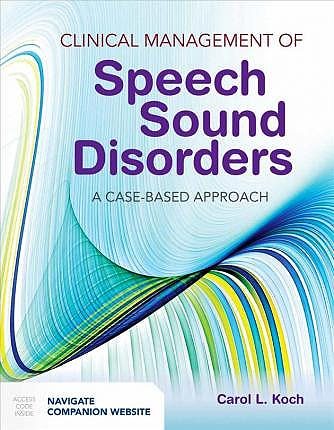 Portada del libro 9781284036916 Clinical Management of Speech Sound Disorders. A Case-Based Approach