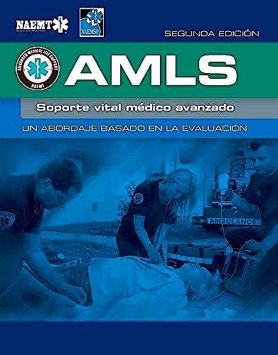 Portada del libro 9781284212679 AMLS. Soporte Vital Médico Avanzado. Un Abordaje Basado en la Evaluación