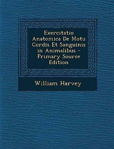 Portada del libro 9781293767382 Exercitatio Anatomica de Motu Cordis Et Sanguinis In Animalibus - Primary Source Edition (Paperback)