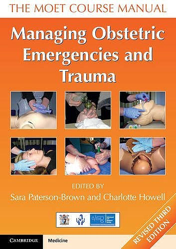 Portada del libro 9781316611296 The Moet Course Manual. Managing Obstetric Emergencies and Trauma (Revised 3th ed.)