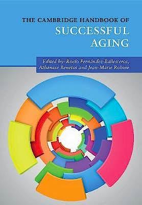 Portada del libro 9781316614747 The Cambridge Handbook of Successful Aging