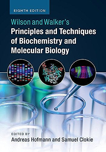 Portada del libro 9781316614761 Wilson and Walker's Principles and Techniques of Biochemistry and Molecular Biology