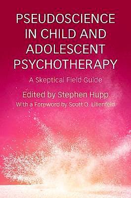 Portada del libro 9781316626955 Pseudoscience in Child and Adolescent Psychotherapy. A Skeptical Field Guide