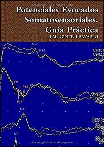 Portada del libro 9781326501693 Potenciales Evocados Somatosensoriales. Guía Práctica