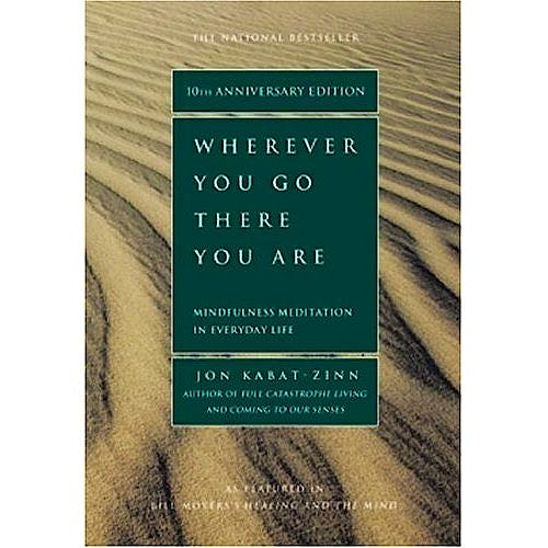 Portada del libro 9781401307783 Wherever You Go, There You Are. Mindfulness Meditation in Everyday Lif