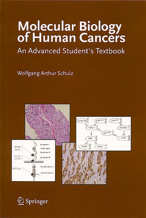 Portada del libro 9781402031854 Molecular Biology of Human Cancers. an Advanced Student's Textbook