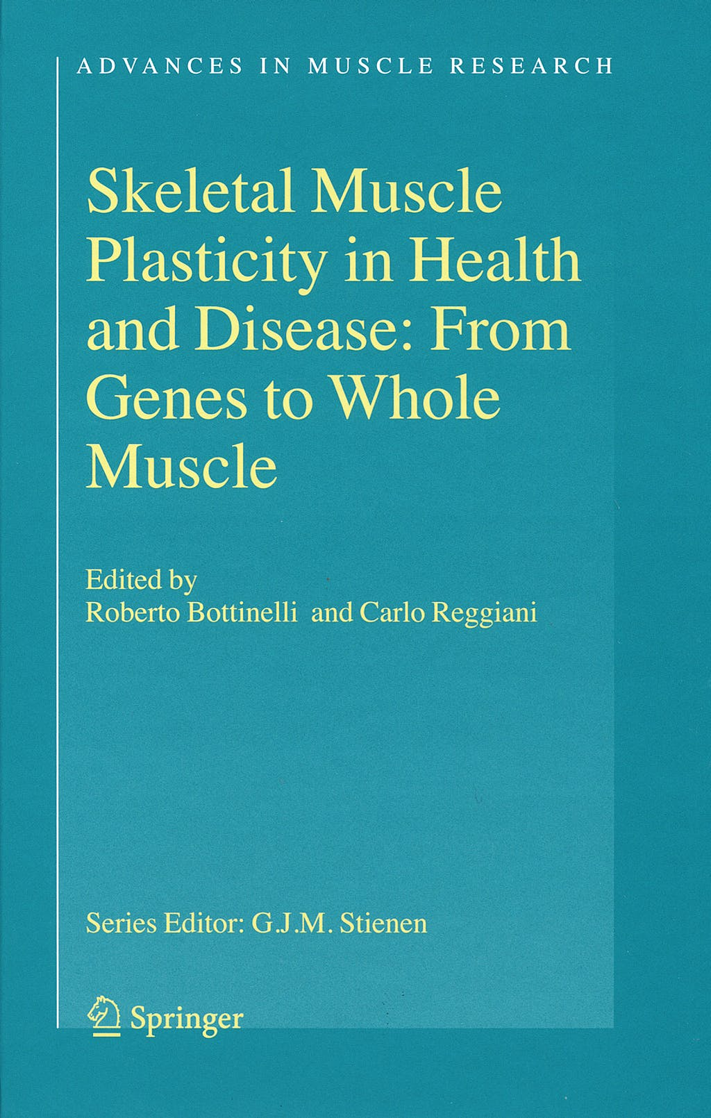 Portada del libro 9781402051760 Skeletal Muscle Plasticity in Health and Disease: From Genes to Muscle