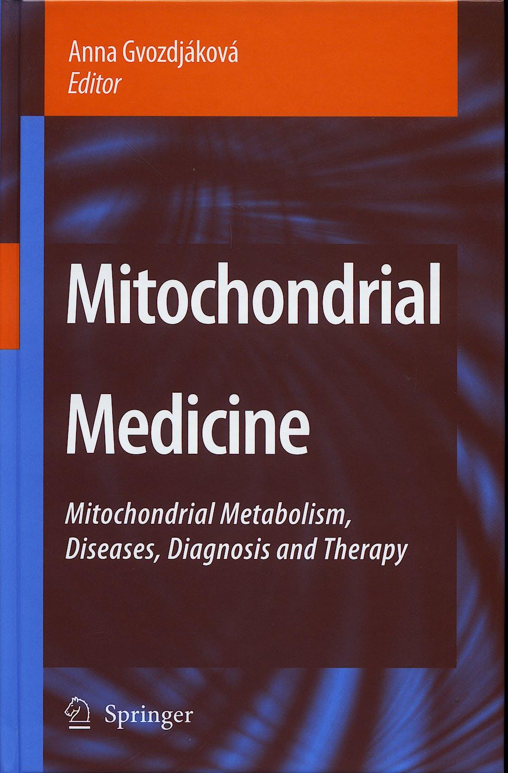 Portada del libro 9781402067136 Mitochondrial Medicine. Mitochondrial Metabolism, Diseases, Diagnosis and Therapy