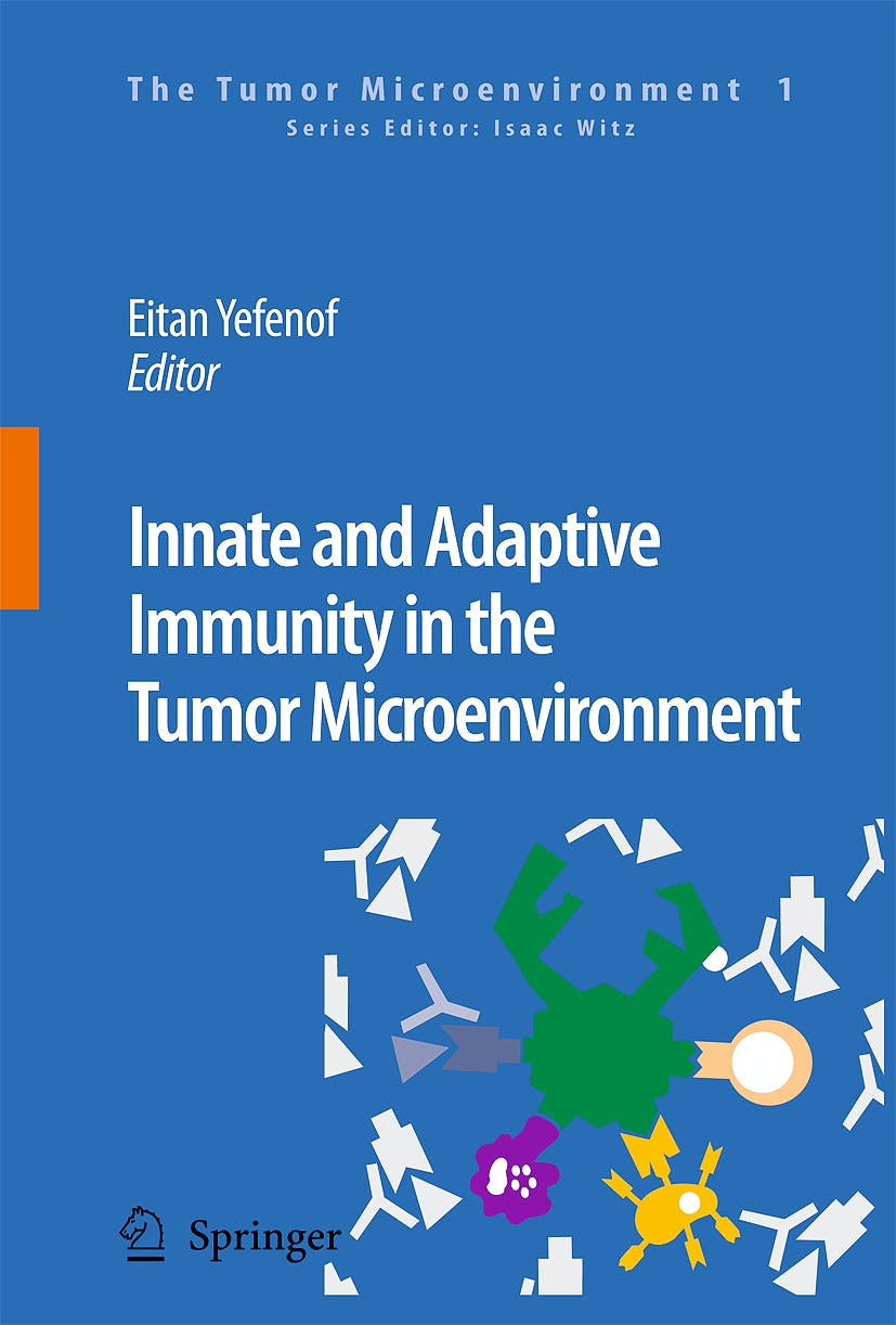 Portada del libro 9781402067495 Innate and Adaptive Immunity in the Tumor Microenvironment