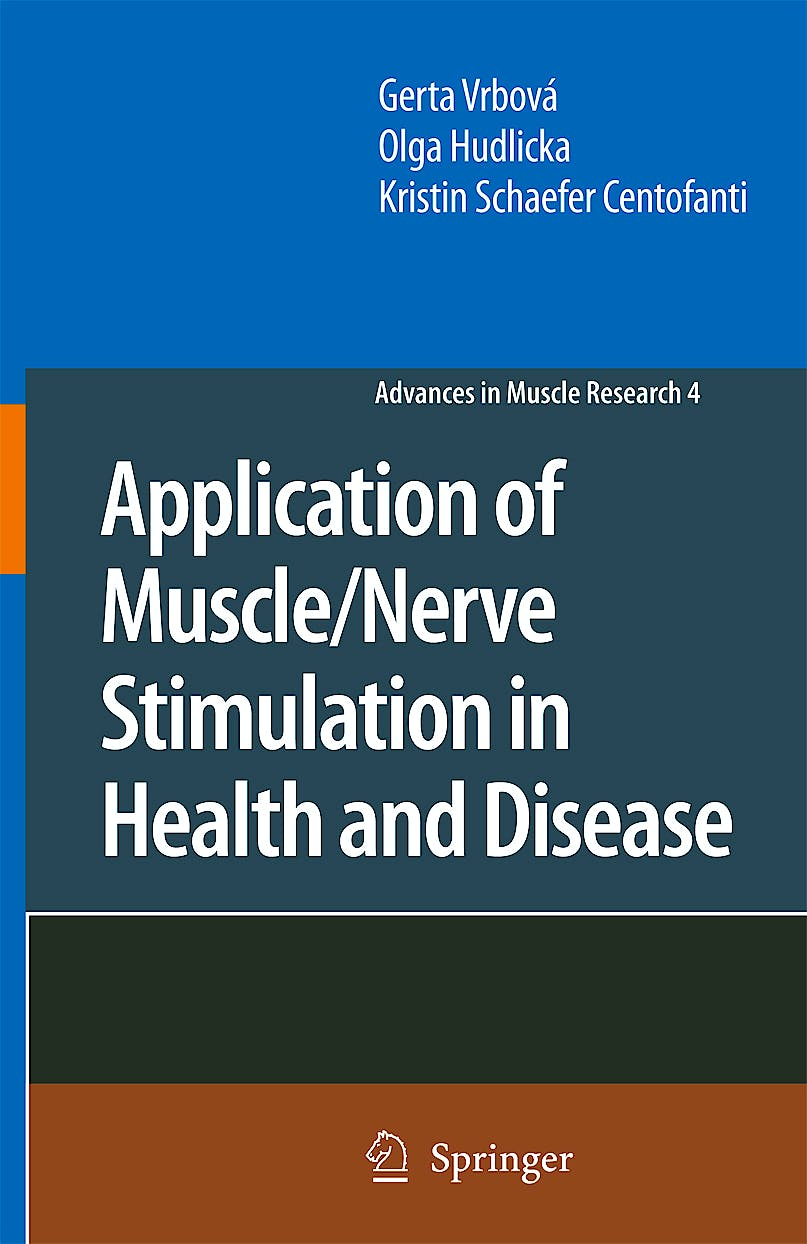Portada del libro 9781402082320 Application of Muscle/Nerve Stimulation in Health and Disease (Advances in Muscle Research 4)