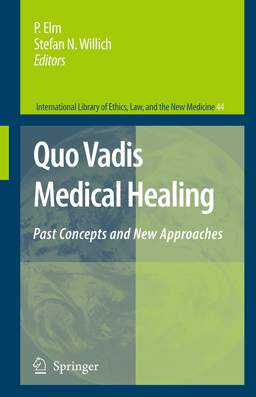Portada del libro 9781402089411 Quo Vadis Medical Healing. Past Concepts and New Approaches (International Library of Ethics, Law, and the New Medicine) (Hardcover)