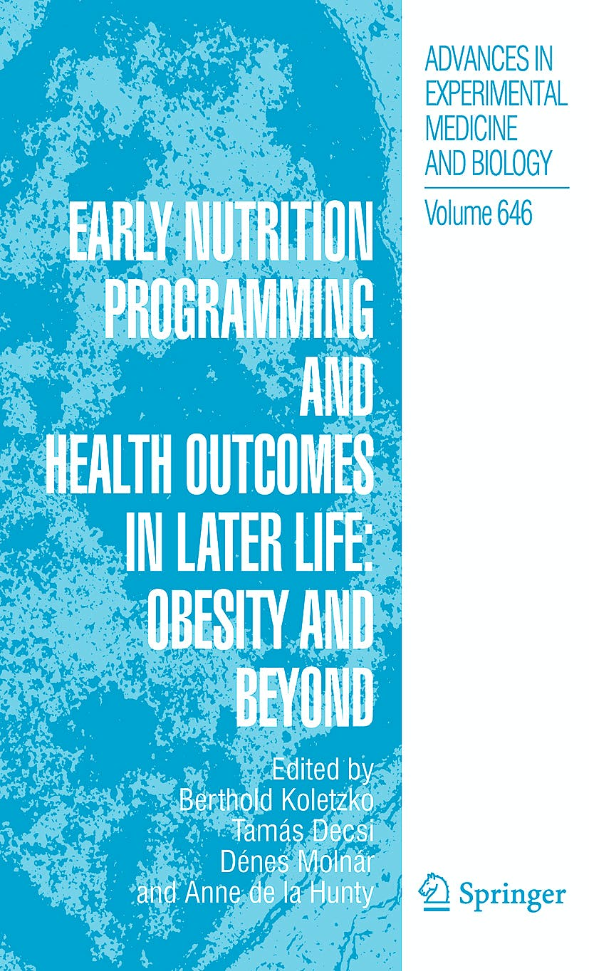 Portada del libro 9781402091728 Early Nutrition Programming and Health Outcomes in Later Life: Obesity and Beyond