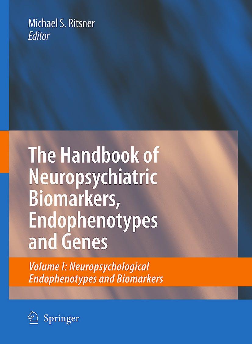 Portada del libro 9781402094637 The Handbook of Neuropsychiatric Biomarkers, Endophenotypes and Genes. Vol I: Neuropsychological Endophenotypes and Biomarkers