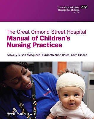 Portada del libro 9781405109321 The Great Ormond Street Manual of Clinical Nursing Practices