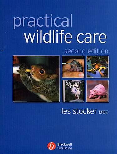 Portada del libro 9781405127493 Practical Wildlife Care