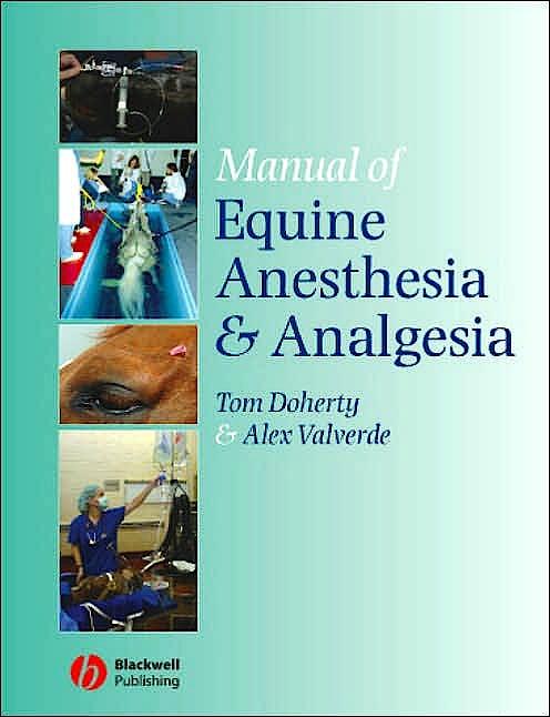 Portada del libro 9781405129671 Manual of Equine Anesthesia and Analgesia
