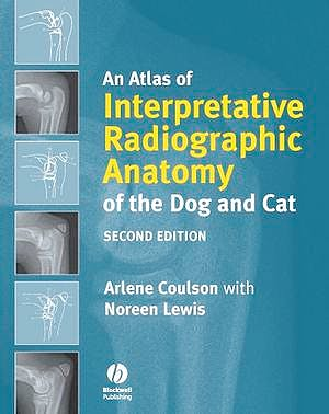 Portada del libro 9781405138994 An Atlas of Interpretative Radiographic Anatomy of the Dog and Cat