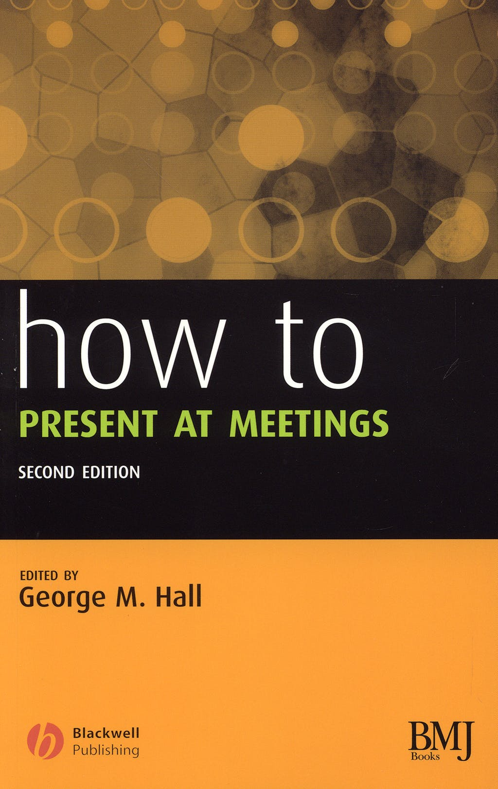 Portada del libro 9781405139854 How to Present at Meetings