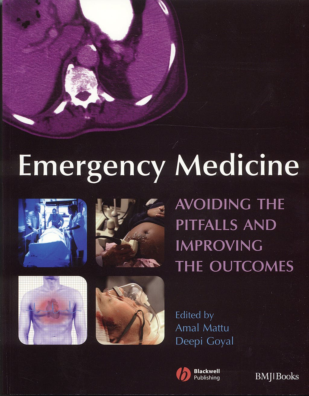 Portada del libro 9781405141666 Emergency Medicine. Avoiding the Pitfalls and Improving the Outcomes