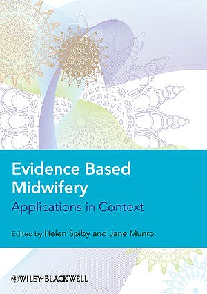 Portada del libro 9781405152846 Evidence Based Midwifery. Applications in Context