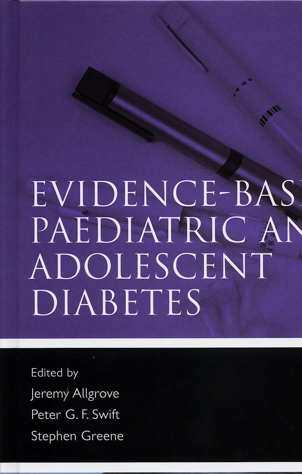 Portada del libro 9781405152921 Evidence-Based Paediatric and Adolescent Diabetes