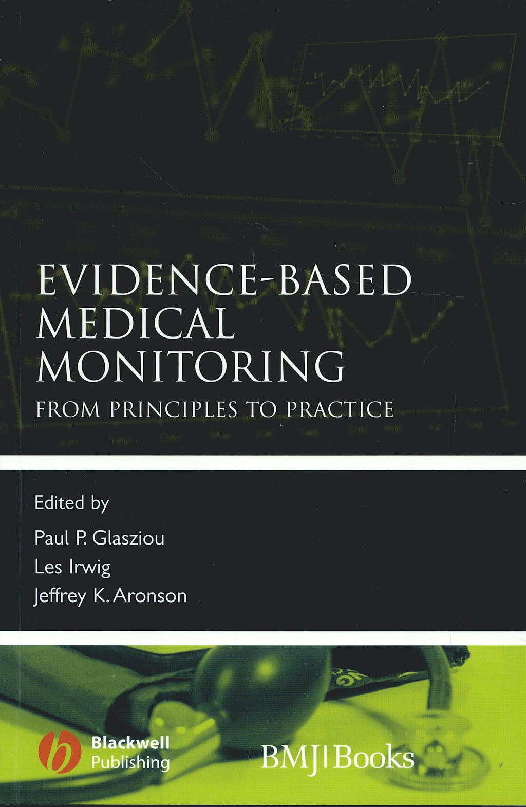 Portada del libro 9781405153997 Evidence-Based Medical Monitoring. From Principles to Practice