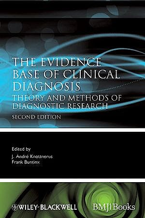Portada del libro 9781405157872 The Evidence Base of Clinical Diagnosis. Theory and Methods of Diagnostic Research
