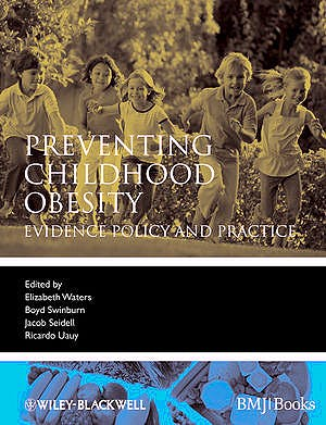 Portada del libro 9781405158893 Preventing Childhood Obesity. Evidence Policy and Practice