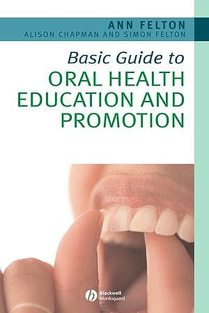 Portada del libro 9781405161626 Basic Guide to Oral Health Education and Promotion