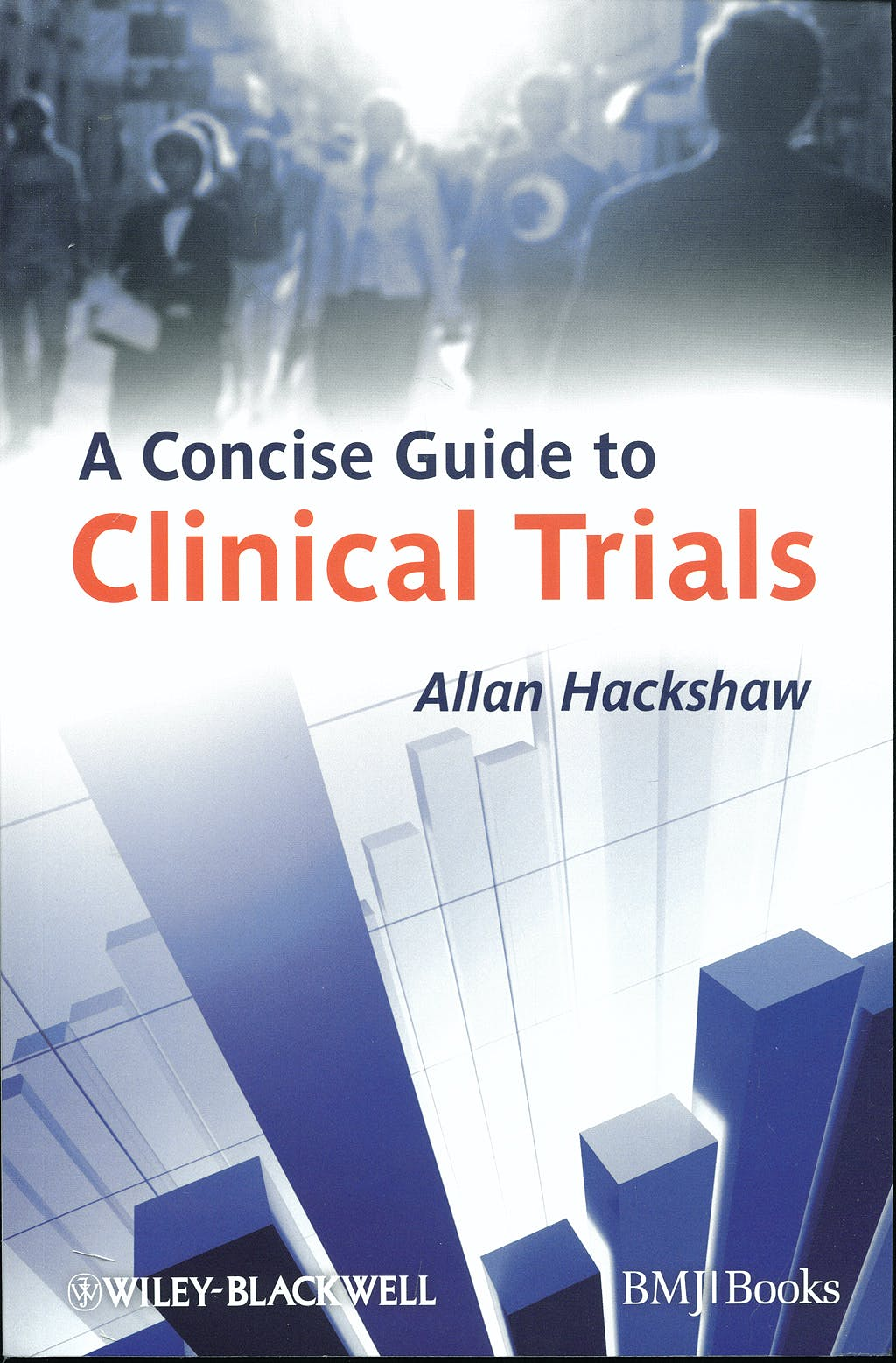 Portada del libro 9781405167741 A Concise Guide to Clinical Trials
