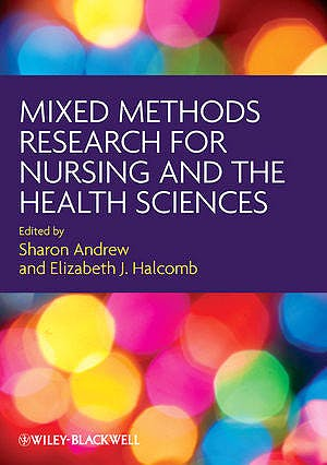 Portada del libro 9781405167772 Mixed Methods Research for Nursing and the Health Sciences