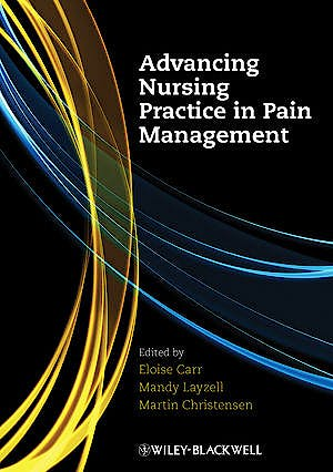 Portada del libro 9781405176996 Advancing Nursing Practice in Pain Management