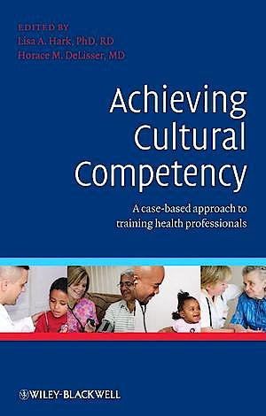 Portada del libro 9781405180726 Achieving Cultural Competency. a Case-Based Approach to Training Health Professionals