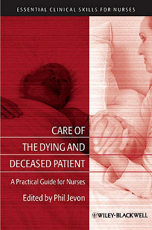 Portada del libro 9781405183390 Care of the Dying and Deceased Patient. a Practical Guide for Nurses