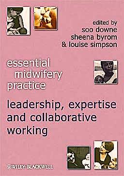 Portada del libro 9781405184311 Essential Midwifery Practice. Leadership, Expertive and Collaborative Working