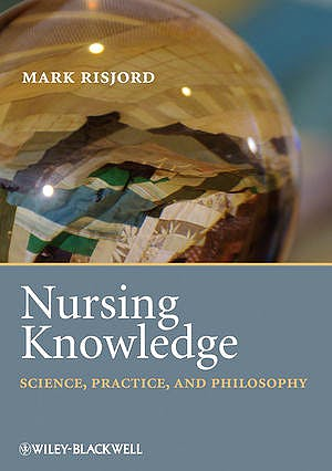 Portada del libro 9781405184342 Nursing Knowledge. Science, Practice, and Philosophy